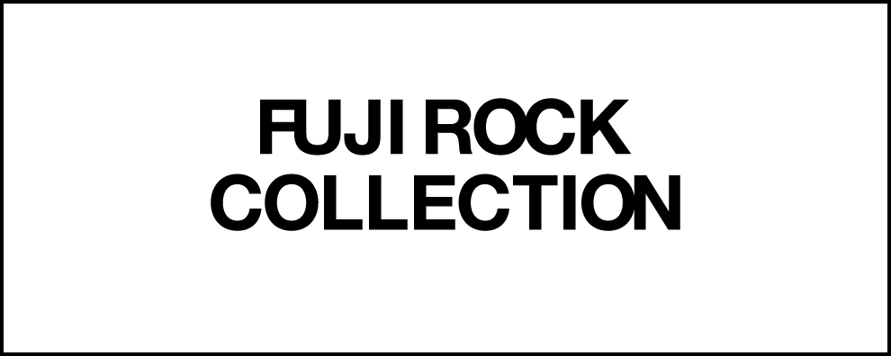 FUJIROCK COLLECTION
